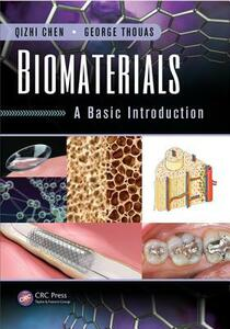 Biomaterials: A Basic Introduction - Qizhi Chen,George Thouas - cover