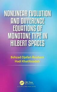 Nonlinear Evolution and Difference Equations of Monotone Type in Hilbert Spaces - Behzad Djafari Rouhani,Narcisa Apreutesei,Hadi Khatibzadeh - cover