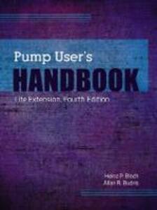 Pump User's Handbook: Life Extension - Heinz P. Bloch,Allan R. Budris - cover