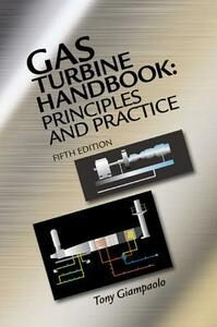 Gas Turbine Handbook: Principles and Practice - Tony Giampaolo - cover