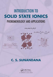 Introduction to Solid State Ionics: Phenomenology and Applications - C. S. Sunandana - cover