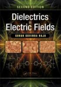 Dielectrics in Electric Fields - Gorur Govinda Raju - cover
