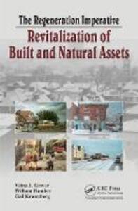The Regeneration Imperative: Revitalization of Built and Natural Assets - William Humber,Gail Krantzberg,Velma I. Grover - cover