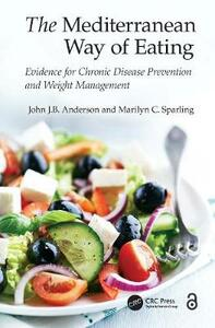 The Mediterranean Way of Eating: Evidence for Chronic Disease Prevention and Weight Management - John J.B. Anderson,Marilyn C. Sparling - cover