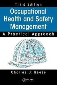 Occupational Health and Safety Management: A Practical Approach, Third Edition - Charles D. Reese - cover