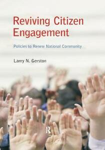 Reviving Citizen Engagement: Policies to Renew National Community - Larry N. Gerston - cover