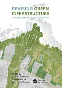 Revising Green Infrastructure: Concepts Between Nature and Design - cover