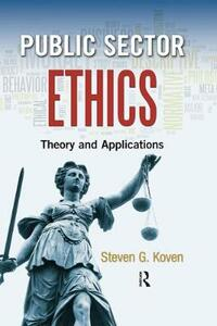 Public Sector Ethics: Theory and Applications - Steven G. Koven - cover