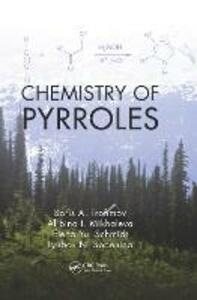 Chemistry of Pyrroles - Boris A. Trofimov,Al'bina I. Mikhaleva,Elena Yu Schmidt - cover