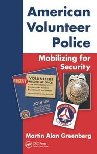 American Volunteer Police: Mobilizing for Security - Martin Alan Greenberg - cover