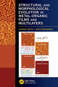 Structural and Morphological Evolution in Metal-Organic Films and Multilayers - Alokmay Datta,Smita Mukherjee - cover