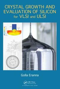 Crystal Growth and Evaluation of Silicon for VLSI and ULSI - Golla Eranna - cover
