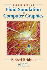 Fluid Simulation for Computer Graphics - Robert Bridson - cover