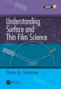 Understanding Surface and Thin Film Science - Thomas M. Christensen - cover