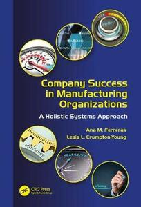 Company Success in Manufacturing Organizations: A Holistic Systems Approach - Ana M. Ferreras,Lesia L. Crumpton-Young - cover