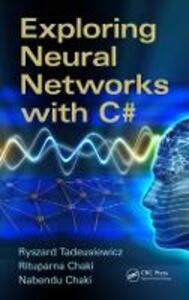 Exploring Neural Networks with C# - Ryszard Tadeusiewicz,Rituparna Chaki,Nabendu Chaki - cover