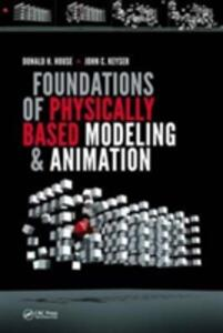 Foundations of Physically Based Modeling and Animation - Donald House,John C. Keyser - cover