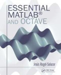 Essential MATLAB and Octave - Jesus Rogel-Salazar - cover