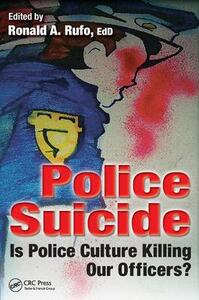 Police Suicide: Is Police Culture Killing Our Officers? - cover