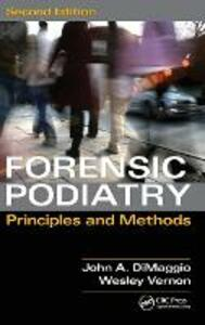 Forensic Podiatry: Principles and Methods, Second Edition - Denis Wesley Vernon,John A. DiMaggio - cover