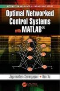 Optimal Networked Control Systems with MATLAB - Jagannathan Sarangapani,Hao Xu - cover
