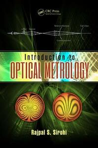 Introduction to Optical Metrology - Rajpal S. Sirohi - cover