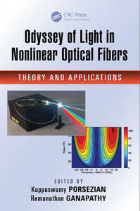 Odyssey of Light in Nonlinear Optical Fibers: Theory and Applications - cover