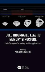 Cold Hibernated Elastic Memory Structure: Self-Deployable Technology and Its Applications - cover