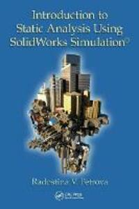 Introduction to Static Analysis Using SolidWorks Simulation - Radostina V. Petrova - cover