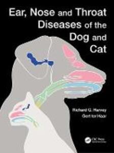 Ear, Nose and Throat Diseases of the Dog and Cat - Richard G. Harvey,Gert ter Haar,Joseph Harari - cover