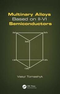 Multinary Alloys Based on II-VI Semiconductors - Vasyl Tomashyk - cover