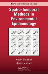 Spatio-Temporal Methods in Environmental Epidemiology - Gavin Shaddick,James V. Zidek - cover