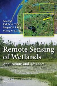 Remote Sensing of Wetlands: Applications and Advances - cover