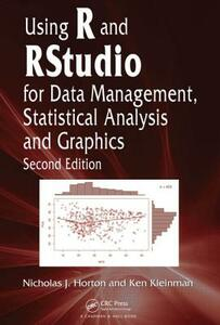 Using R and RStudio for Data Management, Statistical Analysis, and Graphics - Nicholas J. Horton,Ken Kleinman - cover
