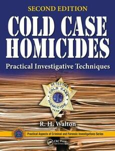 Cold Case Homicides: Practical Investigative Techniques, Second Edition - cover