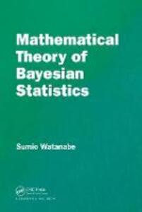 Mathematical Theory of Bayesian Statistics - Sumio Watanabe - cover