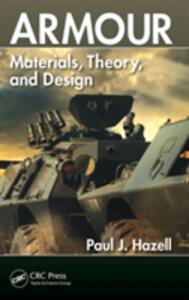 Armour: Materials, Theory, and Design - Paul J. Hazell - cover