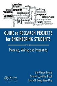 Guide to Research Projects for Engineering Students: Planning, Writing and Presenting - Eng Choon Leong,Carmel Lee-Hsia Heah,Kenneth Keng Wee Ong - cover