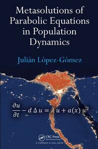 Metasolutions of Parabolic Equations in Population Dynamics - Julian Lopez-Gomez - cover