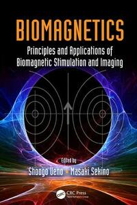 Biomagnetics: Principles and Applications of Biomagnetic Stimulation and Imaging - cover