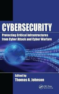 Cybersecurity: Protecting Critical Infrastructures from Cyber Attack and Cyber Warfare - cover