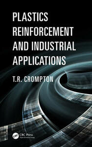 Plastics Reinforcement and Industrial Applications - T. R. Crompton - cover