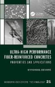 Ultra-High Performance Fibre-Reinforced Concretes: Properties and Applications - Emmanuel Denarie - cover