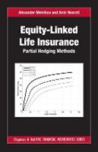 Equity-Linked Life Insurance: Partial Hedging Methods - Alexander Melnikov,Amir Nosrati - cover