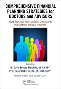 Comprehensive Financial Planning Strategies for Doctors and Advisors: Best Practices from Leading Consultants and Certified Medical Planners (TM) - cover