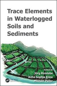 Trace Elements in Waterlogged Soils and Sediments - cover