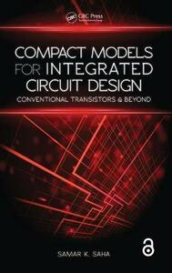 Compact Models for Integrated Circuit Design: Conventional Transistors and Beyond - Samar K. Saha - cover