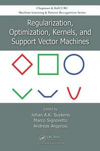 Regularization, Optimization, Kernels, and Support Vector Machines - cover
