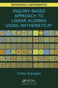 Exploring Linear Algebra: Labs and Projects with Mathematica  (R) - Crista Arangala - cover