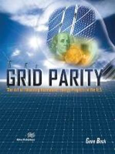 Grid Parity: The Art of Financing Renewable Energy Projects in the U.S. - Gene Beck - cover
